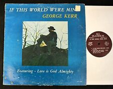 George Kerr All Platinum 3004 If This World Were Mine