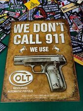 Colt We Dont Dial 911 Guns Pistols Revolver Tin Metal Sign Classic w/ FREE PATCH