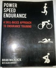 Power Speed Endurance : A Skill Based Approach to Endurance Training