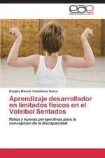 Aprendizaje Desarrollador En Limitados Fisicos En El Voleibol Sentados (Paperbac