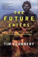 The Future Eaters: An Ecological History of the Australasian Lands and People...