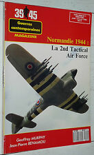 39-45 HEIMDAL HS 1989 NORMANDIE 1944 LA 2nd TACTICAL AIR FORCE TYPHOON 2e T.A.F.