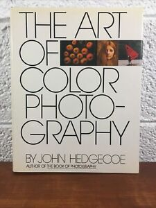 The Art of Color Photography by John Hedgecoe (1978, Hardcover)