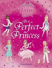 Be a Perfect Princess (The Tiara Club), French, Vivian, New Books