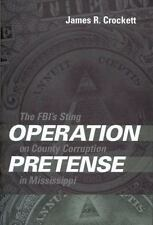 Operation Pretense: The FBI's Sting on County Corruption in Mississippi, Crocket