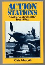 ACTION STATIONS 5. Military Airfields of the South-West Chris Ashworth HC BOOK
