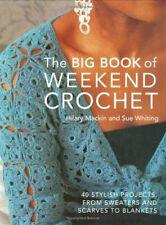 Big Book of Weekend Crochet-Hilary Mackin, Sue Whiting