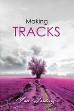 Making Tracks by Ian Harding (2016, Paperback)