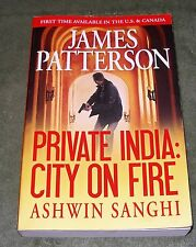 PRIVATE INDIA: CITY ON FIRE by James Patterson and Ashwin Sanghi Lg Trade PB 1st