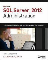 Microsoft SQL Server 2012 Administration : Real-World Skills for MCSA...