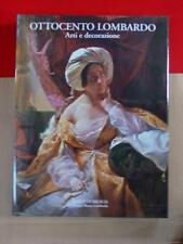 OTTOCENTO LOMBARDO ARTI E DECORAZIONE - SKIRA EDITORE Banco Di Brescia UBI 2006