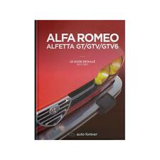 ALFA ROMEO ALFETTA GT/GTV/GTV6 : LE GUIDE DÉTAILLÉ - LIVRE NEUF