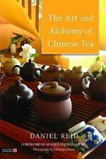 NEW The Art and Alchemy of Chinese Tea by Daniel Reid
