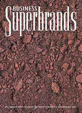 Business Superbrands: An Insight into some of Britains Strongest B2B Brands 2007