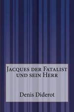 Jacques der Fatalist und Sein Herr by Denis Diderot (2014, Paperback)