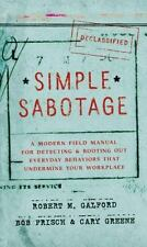 Simple Sabotage: A Modern Field Manual for Detecting and Rooting Out Everyday Be