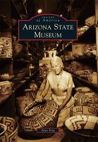 Arizona State Museum [Images of America] [AZ] [Arcadia Publishing]