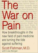 The War on Pain: How Breakthroughs in the New Field of Pain Medicine-ExLibrary