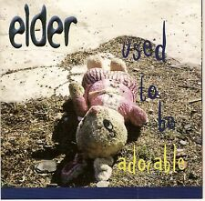 ELDER - Used to be Adorable (CD 1996)