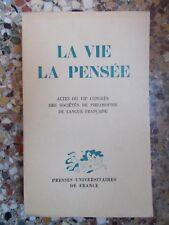 LA VIE, LA PENSEE (VIIe congrès des sociétés de philosophie)
