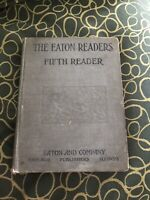 The Eaton Readers Fifth Reader By Eaton & Company 1906 Antique Book