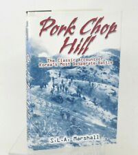 Pork Chop Hill by Marshall Classic Account Korea's Most Desperate Battle WWII