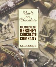 Built on Chocolate : The Story of the Hershey Chocolate Company by James D., Jr…