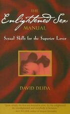 The Enlightened Sex Manual: Sexual Skills for the Superior Lover by David Deida