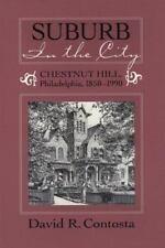 Suburb in the City : Chestnut Hill, Philadelphia, 1850-1990