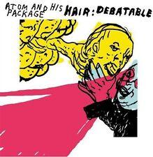 ATOM AND HIS PACKAGE Hair : Debatable CD + DVD