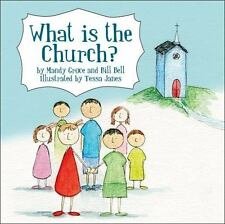 WHAT IS THE CHURCH - GROCE, MANDY/ BELL, BILL/ JANES, TESSA (ILT) - NEW PAPERBAC