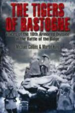 The Tigers of Bastogne: Voices of the 10th Armored Division in the Battle of the