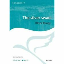 The silver swan (Songbird) - Sheet music NEW Tarney, Oliver 20/06/2019