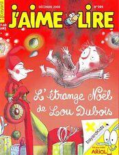 l'étrange Noël de Lou Dubois *  Anne RIVIERE * Revue J'aime lire * n° 395 * 2009