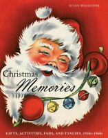 Christmas Memories: Gifts, Activities, Fads, and Fancies, 1920s-1960s by Wagg…