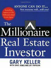 The Millionaire Real Estate Investor April 7, 2005 by Gary Keller