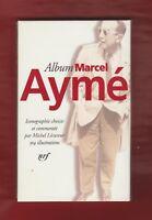Album Pléiade Marcel AYME par Michel Lécureur (2001). Edt nrf Gallimard. NEUF