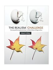 The Realism Challenge: Drawing and Painting Secrets from a Mode... Free Shipping