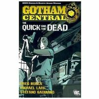 Gotham Central Vol. 4: The Quick and the Dead [Batman] Rucka, Greg Good