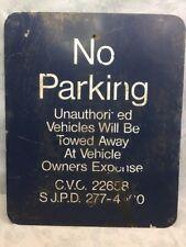 """San Jose P.D.~No Parking Any Time Tow Away Zone Aluminum Metal Sign~22""""x28"""""""