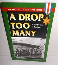 Stackpole Military History Drop Too Many UK Para All his drops ending at Arnhem