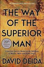 Way of the Superior Man A Spiritual Guide to Mastering the Chal... 9781622038329