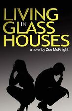 Living in Glass Houses by Zoe McKnight (2012, Paperback)