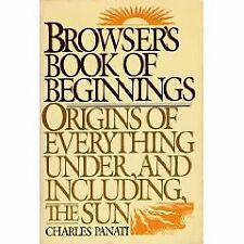 Browsers Book of Beginnings: Origins of Everything Under, and Including, the Su