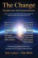 Change : Insights into Self-Empowerment: By Britt, Jim Britt, Jim Lutes, Jim ...