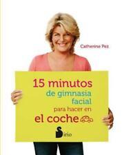 15 minutos de gimnasia facial para hacer en el coche (Spanish Edition) by Cathe