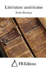 Littérature Américaine by Emile Montégut (2015, Paperback)