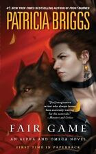 Alpha and Omega #3: Fair Game by Patricia Briggs (2013, Mass Market Paperback)