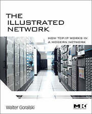 The Illustrated Network: How TCP/IP Works in a Modern Network (The Morgan Kaufma