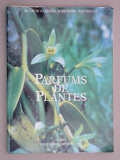 Parfums de plantes - MNHN 1988 parfumerie cuisine aromatique odeurs encens